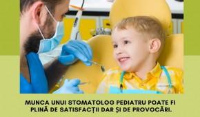 Munca unui stomatolog pediatru poate fi plină de satisfacții dar și de provocări.