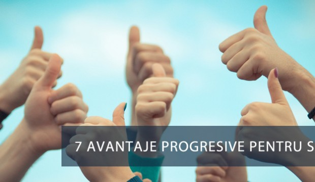 7 avantaje progresive pentru succes